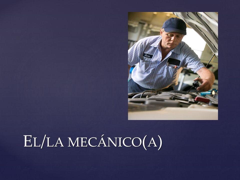 E L / LA MECÁNICO ( A )