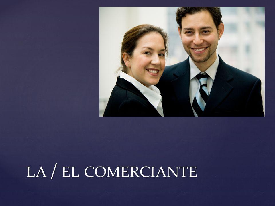 LA / EL COMERCIANTE