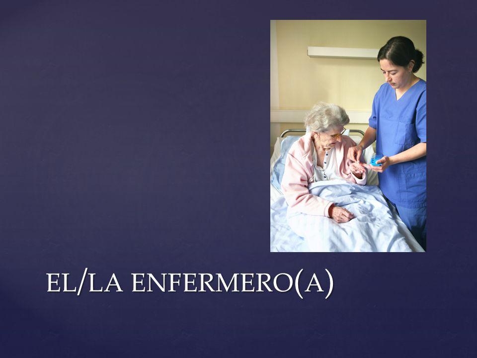 EL / LA ENFERMERO ( A )