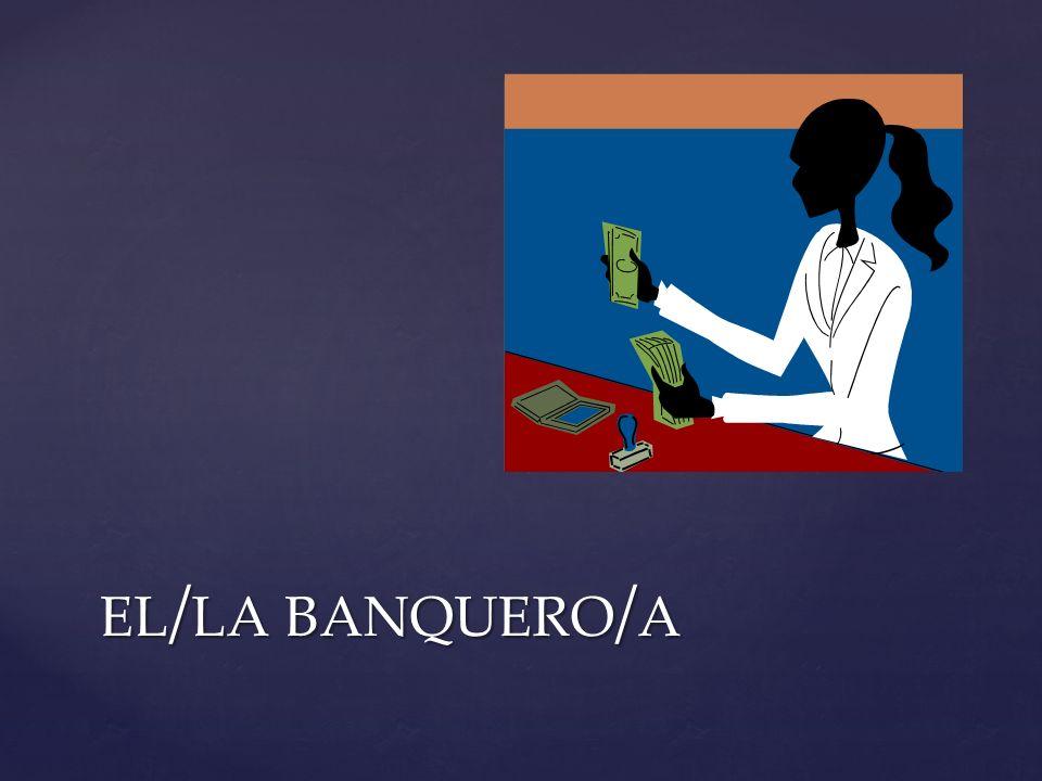 EL / LA BANQUERO / A