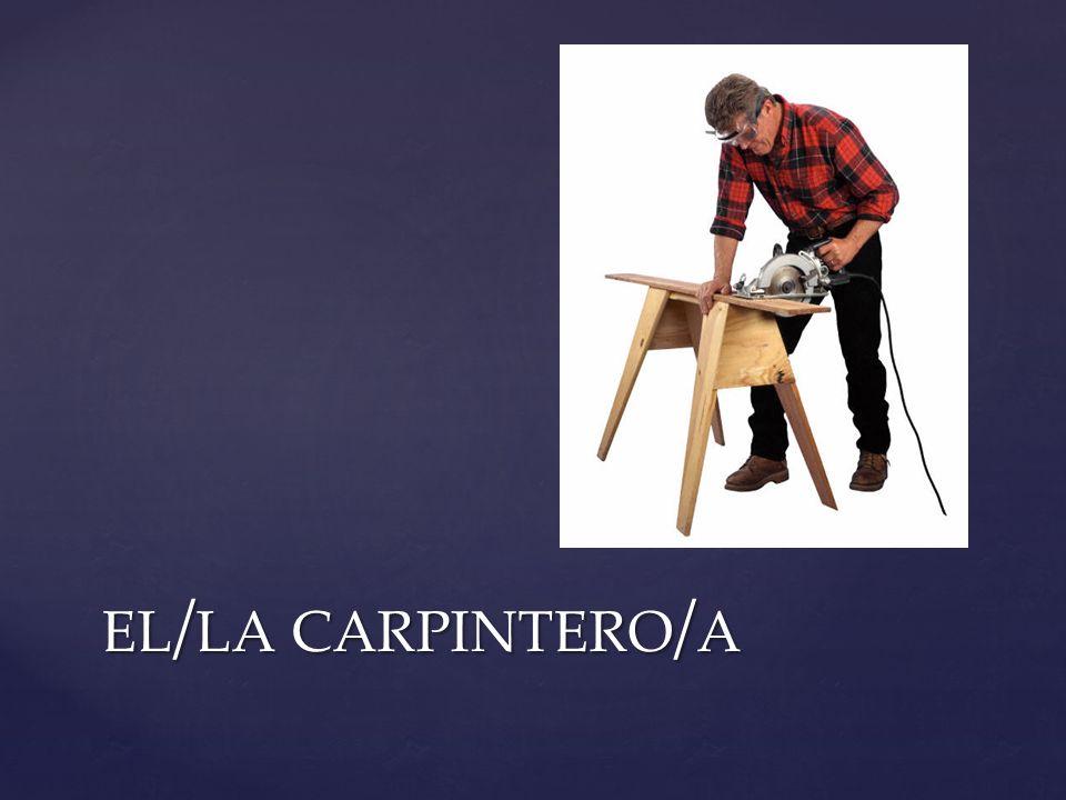 EL / LA CARPINTERO / A