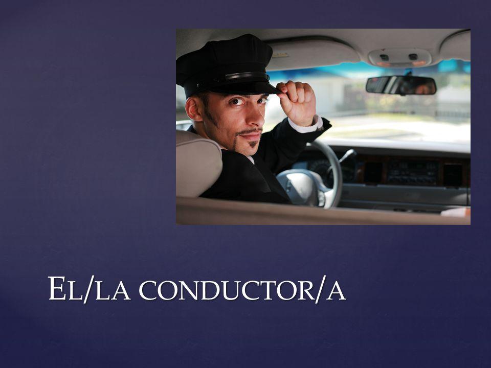 E L / LA CONDUCTOR / A