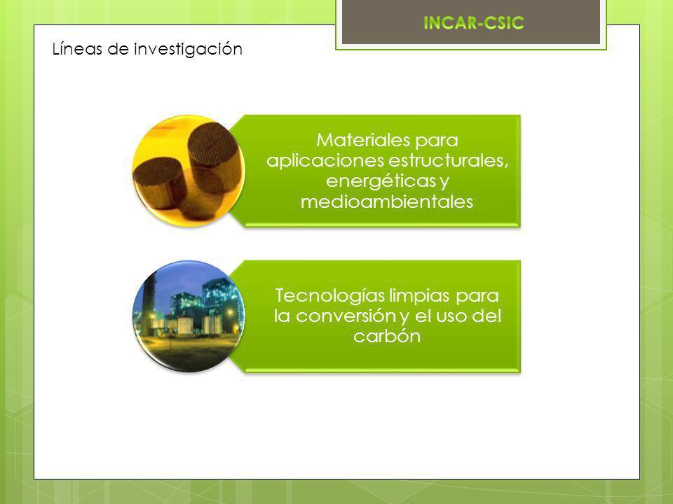 Líneas de investigación Materiales para aplicaciones estructurales, energéticas y medioambientales Tecnologías limpias para la conversión y el uso del