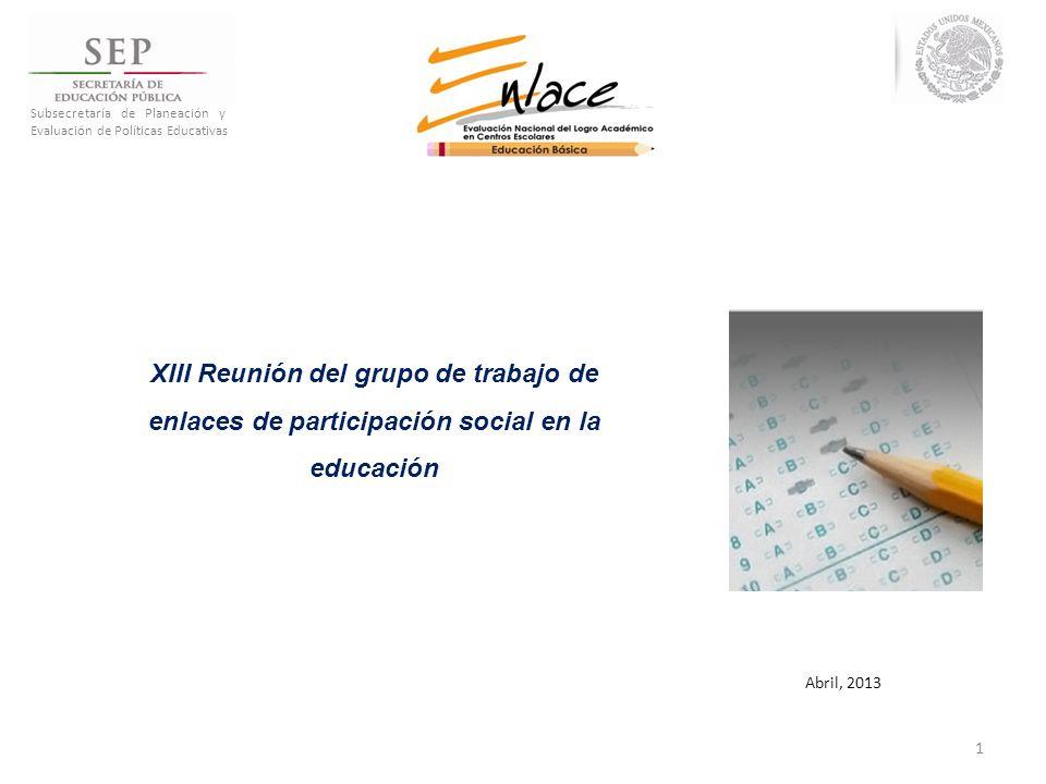 TEMAS 1.Resultados de ENLACE 2012 2.Establecimiento de metas de logro académico a través de los Consejos Escolares.