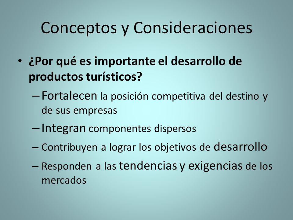 Conceptos y Consideraciones ¿Por qué es importante el desarrollo de productos turísticos.