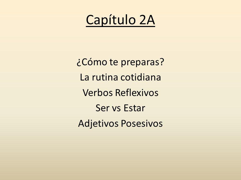 Capítulo 2A ¿Cómo te preparas.