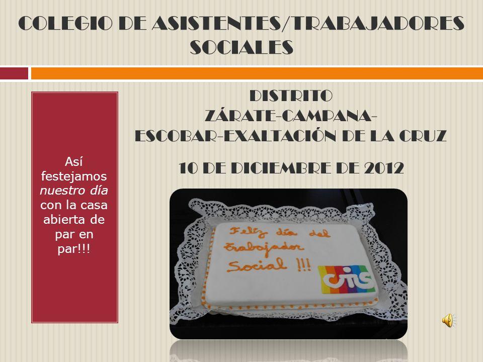 COLEGIO DE ASISTENTES/TRABAJADORES SOCIALES Así festejamos nuestro día con la casa abierta de par en par!!.