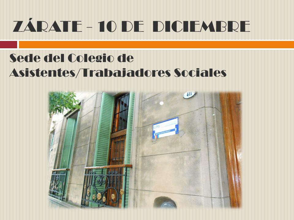 ZÁRATE - 10 DE DICIEMBRE Sede del Colegio de Asistentes/Trabajadores Sociales