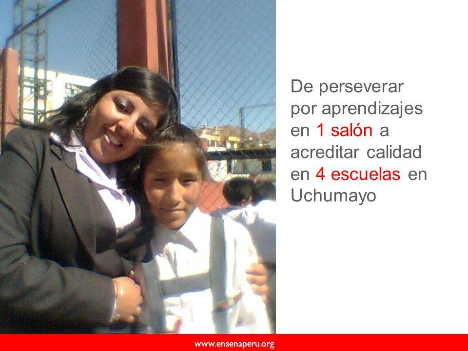 De perseverar por aprendizajes en 1 salón a acreditar calidad en 4 escuelas en Uchumayo www.ensenaperu.org