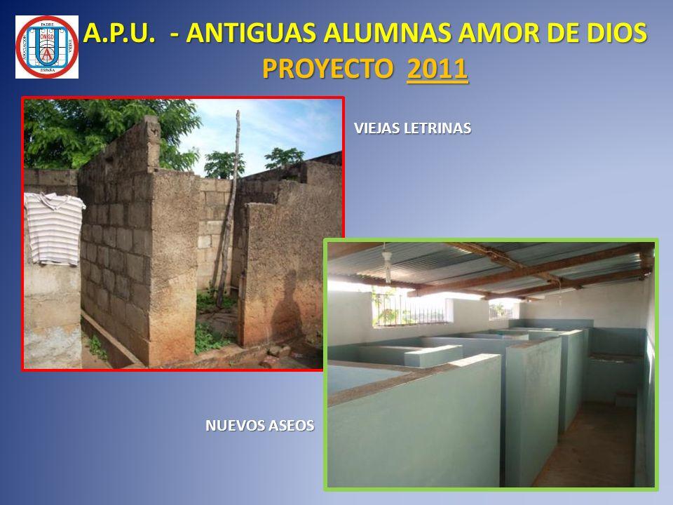 A.P.U. - ANTIGUAS ALUMNAS AMOR DE DIOS PROYECTO 2011 VIEJAS LETRINAS NUEVOS ASEOS