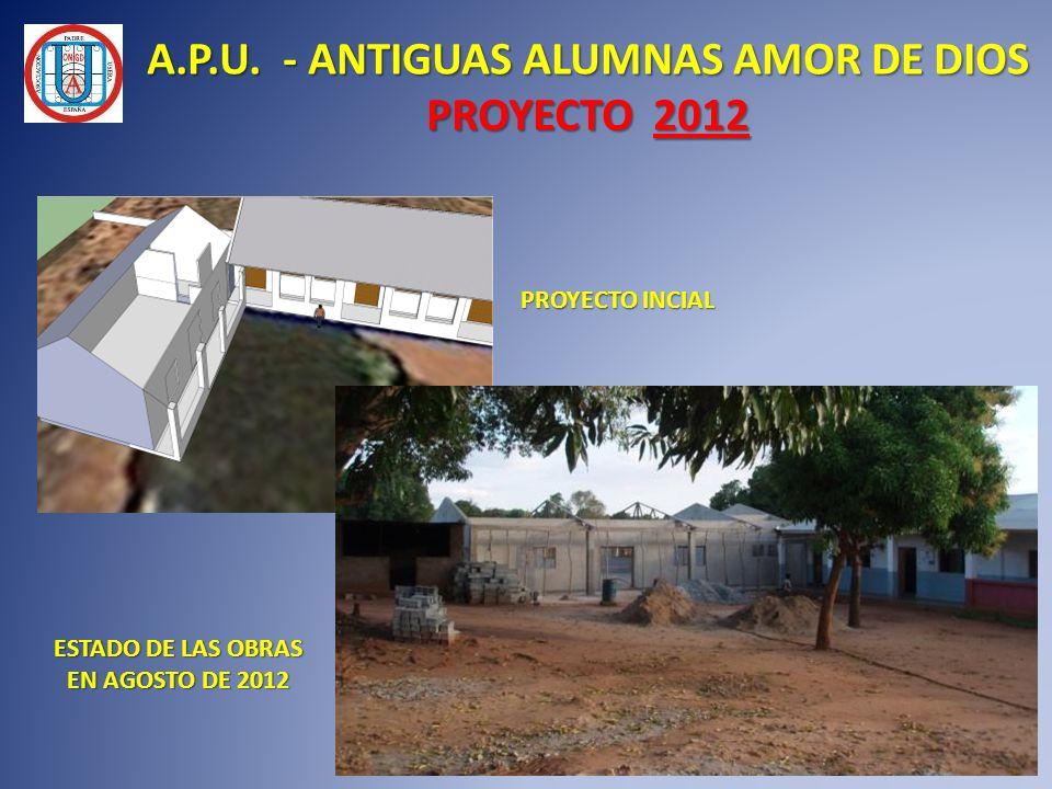A.P.U. - ANTIGUAS ALUMNAS AMOR DE DIOS PROYECTO 2012 PROYECTO INCIAL ESTADO DE LAS OBRAS EN AGOSTO DE 2012