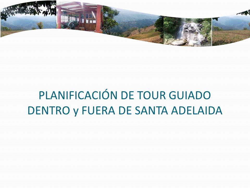 PLANIFICACIÓN DE TOUR GUIADO DENTRO y FUERA DE SANTA ADELAIDA