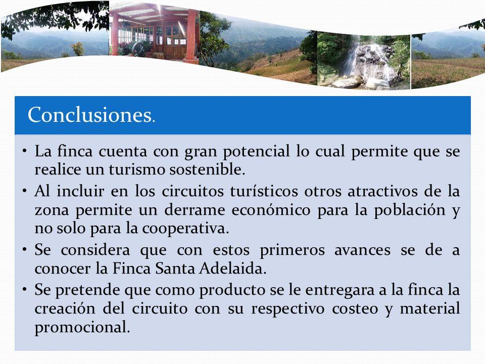 Conclusiones. La finca cuenta con gran potencial lo cual permite que se realice un turismo sostenible. Al incluir en los circuitos turísticos otros at