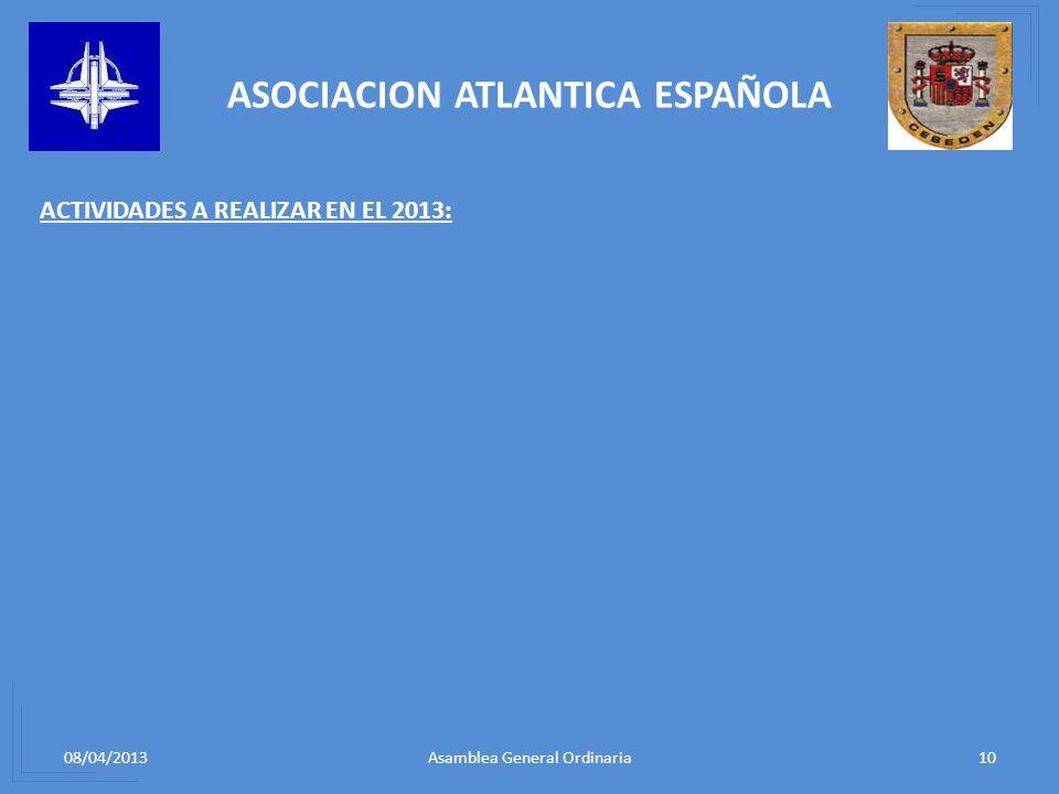08/04/201310Asamblea General Ordinaria ASOCIACION ATLANTICA ESPAÑOLA ACTIVIDADES A REALIZAR EN EL 2013: ALMUERZO TRADICIONAL CON LAS INDUSTRIAS DE DEF