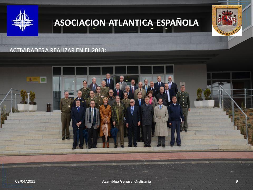 08/04/201310Asamblea General Ordinaria ASOCIACION ATLANTICA ESPAÑOLA ACTIVIDADES A REALIZAR EN EL 2013: ALMUERZO TRADICIONAL CON LAS INDUSTRIAS DE DEFENSA.