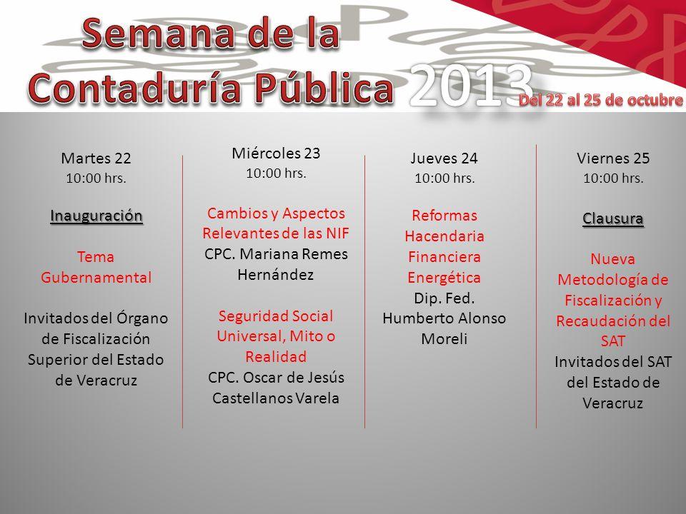 Martes 22 10:00 hrs.Inauguración Tema Gubernamental Invitados del Órgano de Fiscalización Superior del Estado de Veracruz Miércoles 23 10:00 hrs.