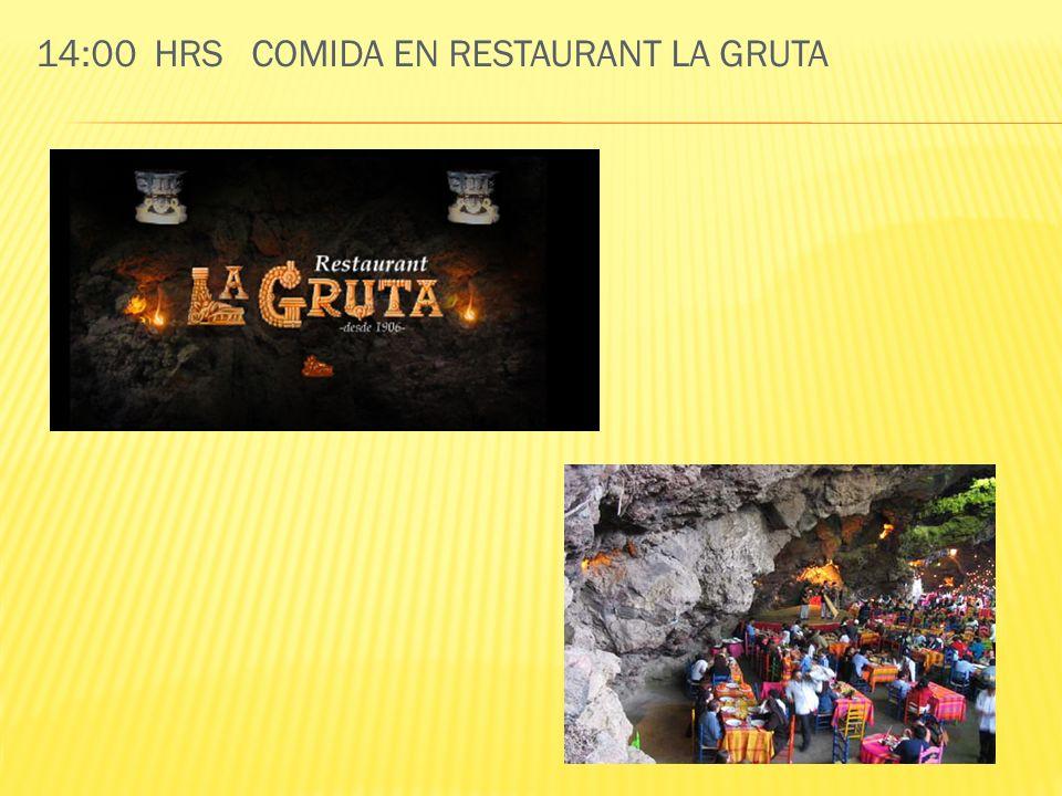 14:00 HRS COMIDA EN RESTAURANT LA GRUTA
