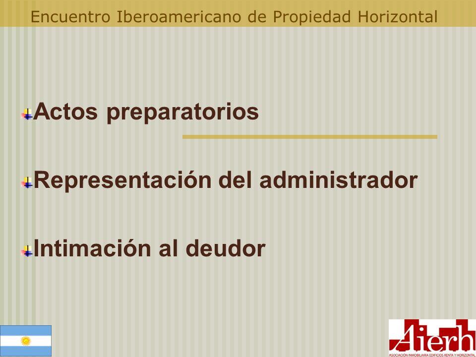 Encuentro Iberoamericano de Propiedad Horizontal Actos preparatorios Representación del administrador Intimación al deudor