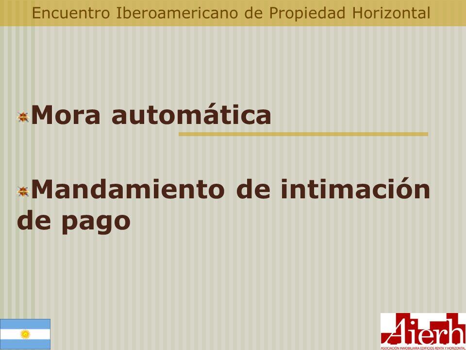 Encuentro Iberoamericano de Propiedad Horizontal Mora automática Mandamiento de intimación de pago
