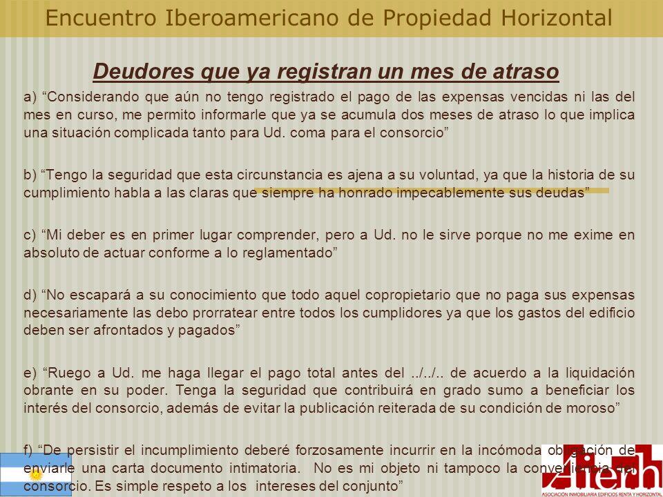 Encuentro Iberoamericano de Propiedad Horizontal Deudores que ya registran un mes de atraso a) Considerando que aún no tengo registrado el pago de las