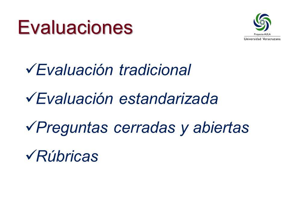 Evaluación tradicional Evaluación estandarizada Preguntas cerradas y abiertas Rúbricas Evaluaciones