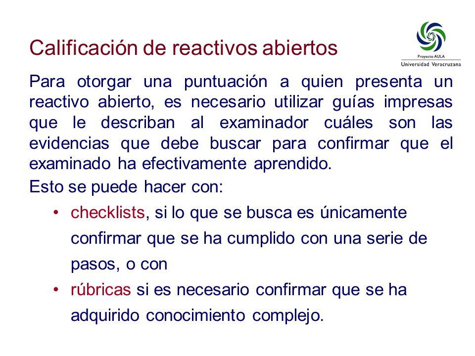 Calificación de reactivos abiertos Para otorgar una puntuación a quien presenta un reactivo abierto, es necesario utilizar guías impresas que le descr