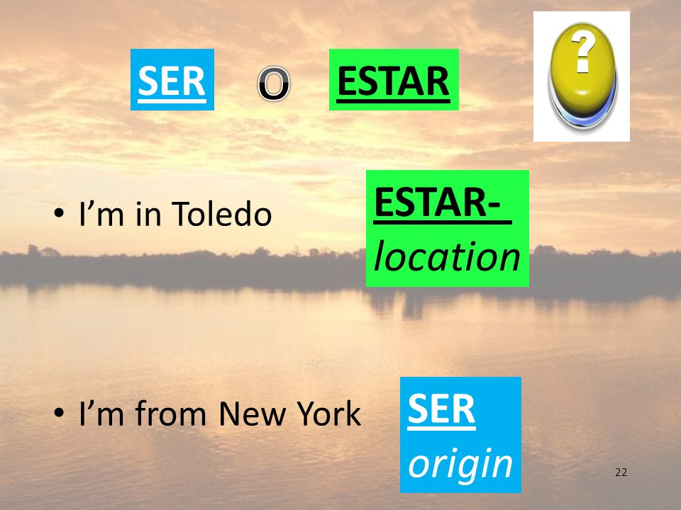 22 Im in Toledo Im from New York SERESTAR SER origin ESTAR- location