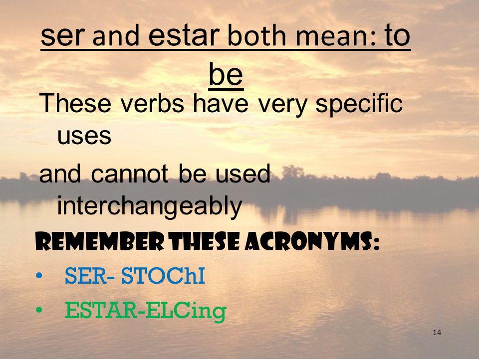 SER- (to be) STOChI (yo) soy (nosotros) somos (tú) eres (vosotros) sois (él,ella,ud) es (ellos,ellas,uds) son 15