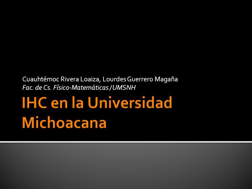 Cuauhtémoc Rivera Loaiza, Lourdes Guerrero Magaña Fac. de Cs. Físico-Matemáticas / UMSNH