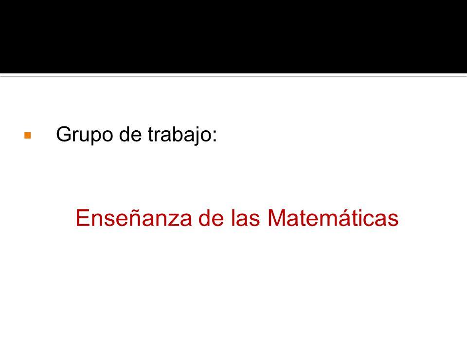 Grupo de trabajo: Enseñanza de las Matemáticas