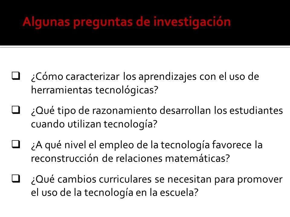 Algunas preguntas de investigación ¿Cómo caracterizar los aprendizajes con el uso de herramientas tecnológicas? ¿Qué tipo de razonamiento desarrollan