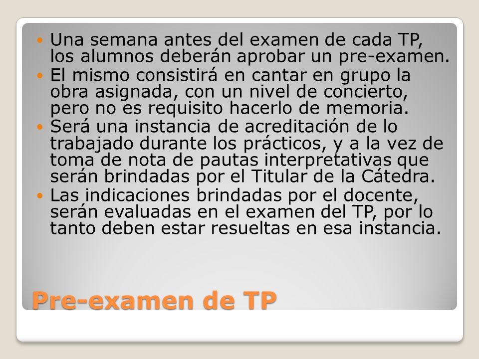 Recuperación TP Los exámenes de los trabajos prácticos no tienen recuperatorio.