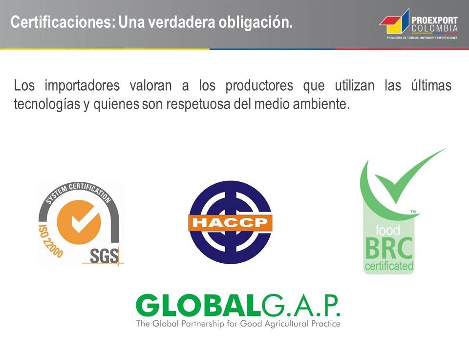 Certificaciones: Una verdadera obligación. Los importadores valoran a los productores que utilizan las últimas tecnologías y quienes son respetuosa de