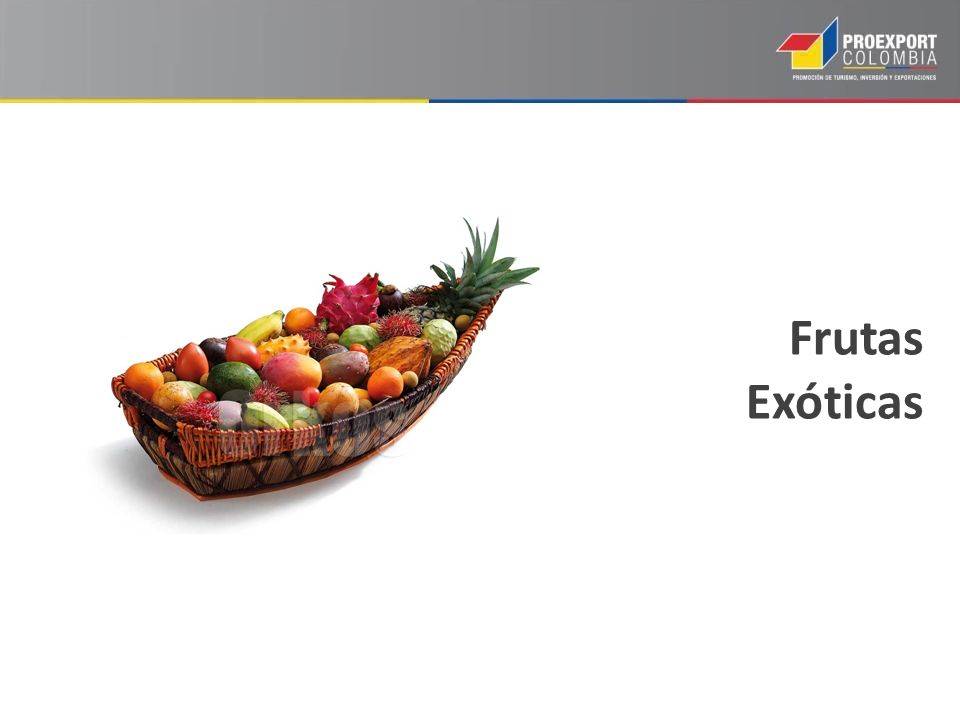 OPORTUNIDADES EN AGRO Oportunidades en Frutas exóticas Frutas Exóticas