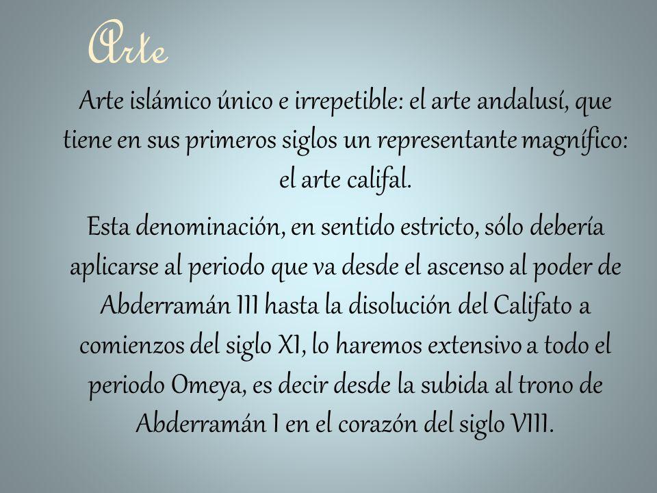 Arte Arte islámico único e irrepetible: el arte andalusí, que tiene en sus primeros siglos un representante magnífico: el arte califal. Esta denominac