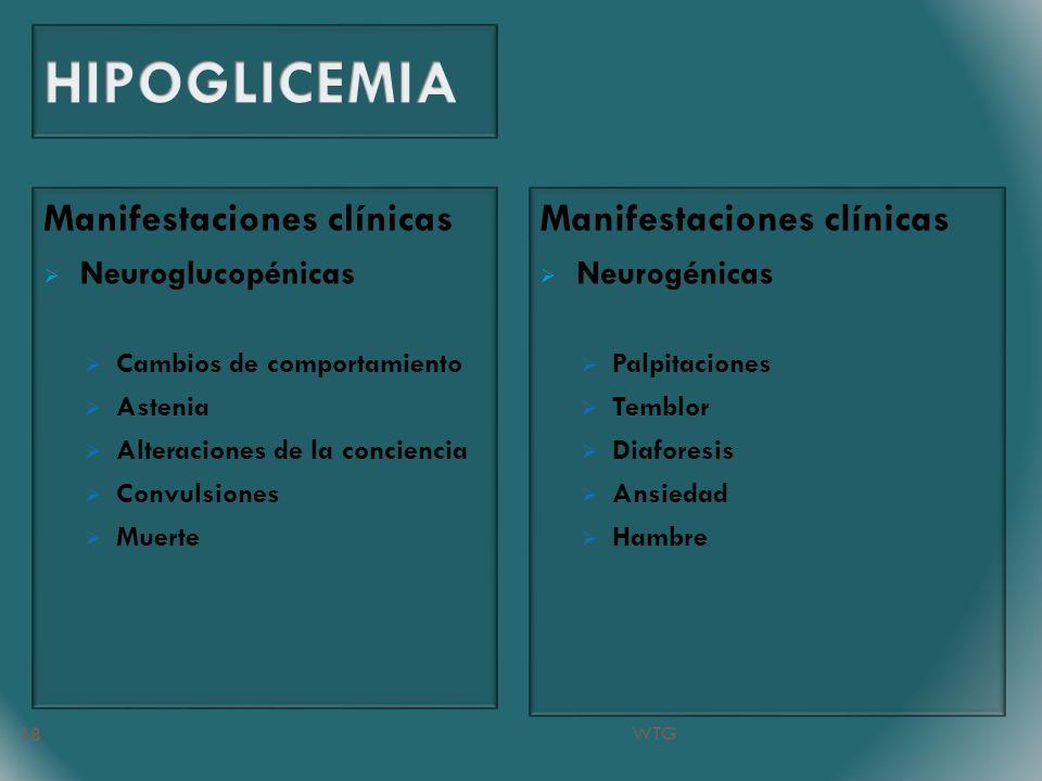 Manifestaciones clínicas Neuroglucopénicas Cambios de comportamiento Astenia Alteraciones de la conciencia Convulsiones Muerte Manifestaciones clínica