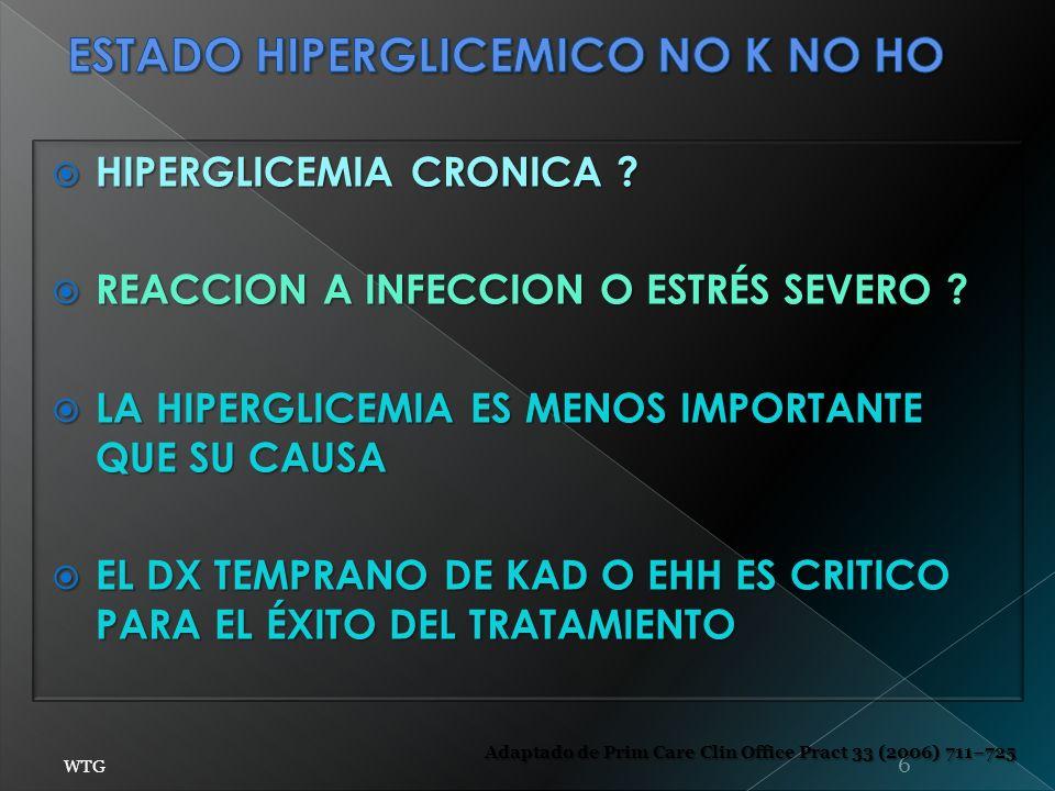 HIPERGLICEMIA CRONICA ? HIPERGLICEMIA CRONICA ? REACCION A INFECCION O ESTRÉS SEVERO ? REACCION A INFECCION O ESTRÉS SEVERO ? LA HIPERGLICEMIA ES MENO