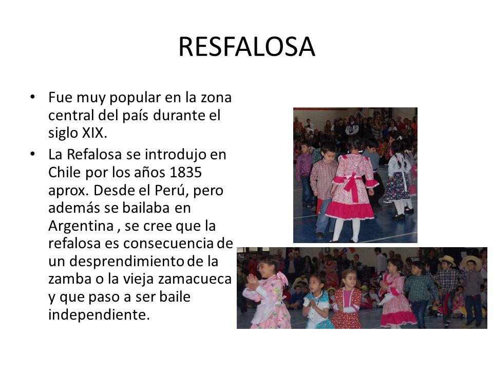 RESFALOSA Fue muy popular en la zona central del país durante el siglo XIX. La Refalosa se introdujo en Chile por los años 1835 aprox. Desde el Perú,