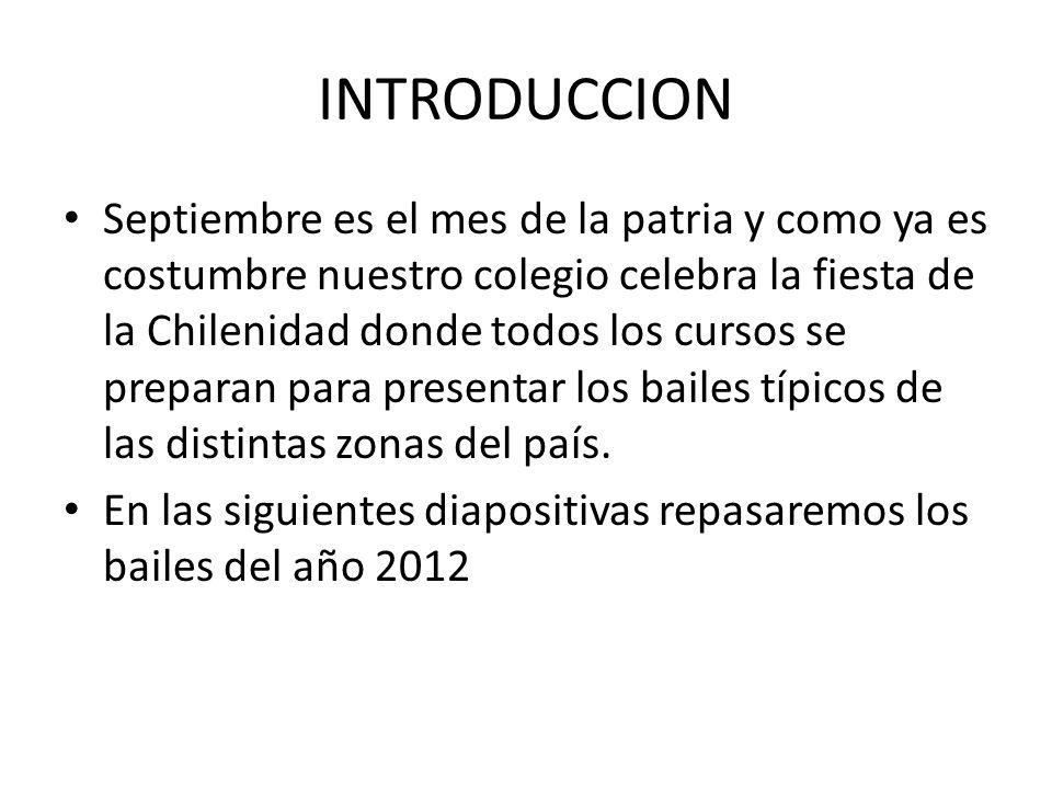 INTRODUCCION Septiembre es el mes de la patria y como ya es costumbre nuestro colegio celebra la fiesta de la Chilenidad donde todos los cursos se pre