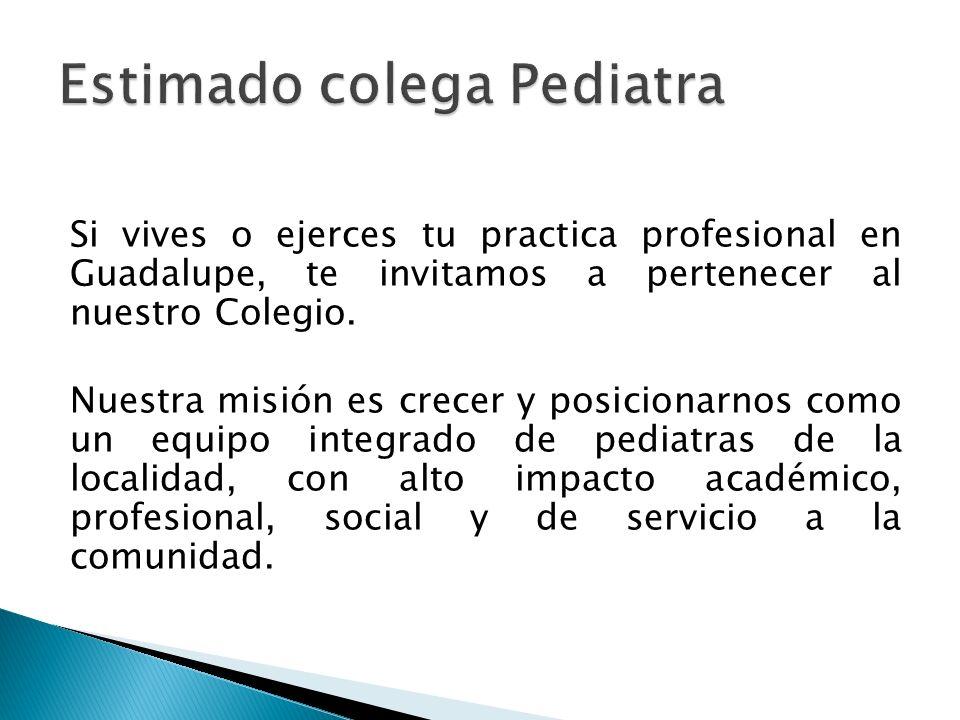 Si vives o ejerces tu practica profesional en Guadalupe, te invitamos a pertenecer al nuestro Colegio.