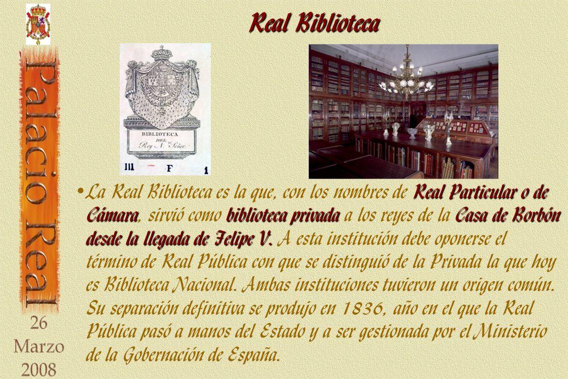 Real Biblioteca Real Particular o de Cámarabiblioteca privadaCasa de Borbón desde la llegada de Felipe V. La Real Biblioteca es la que, con los nombre