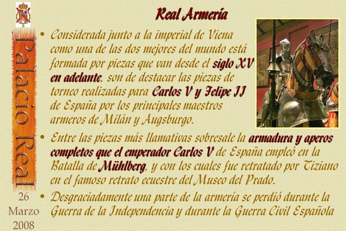Real Armería siglo XV en adelante Carlos V y Felipe II Considerada junto a la imperial de Viena como una de las dos mejores del mundo está formada por piezas que van desde el siglo XV en adelante, son de destacar las piezas de torneo realizadas para Carlos V y Felipe II de España por los principales maestros armeros de Milán y Augsburgo.