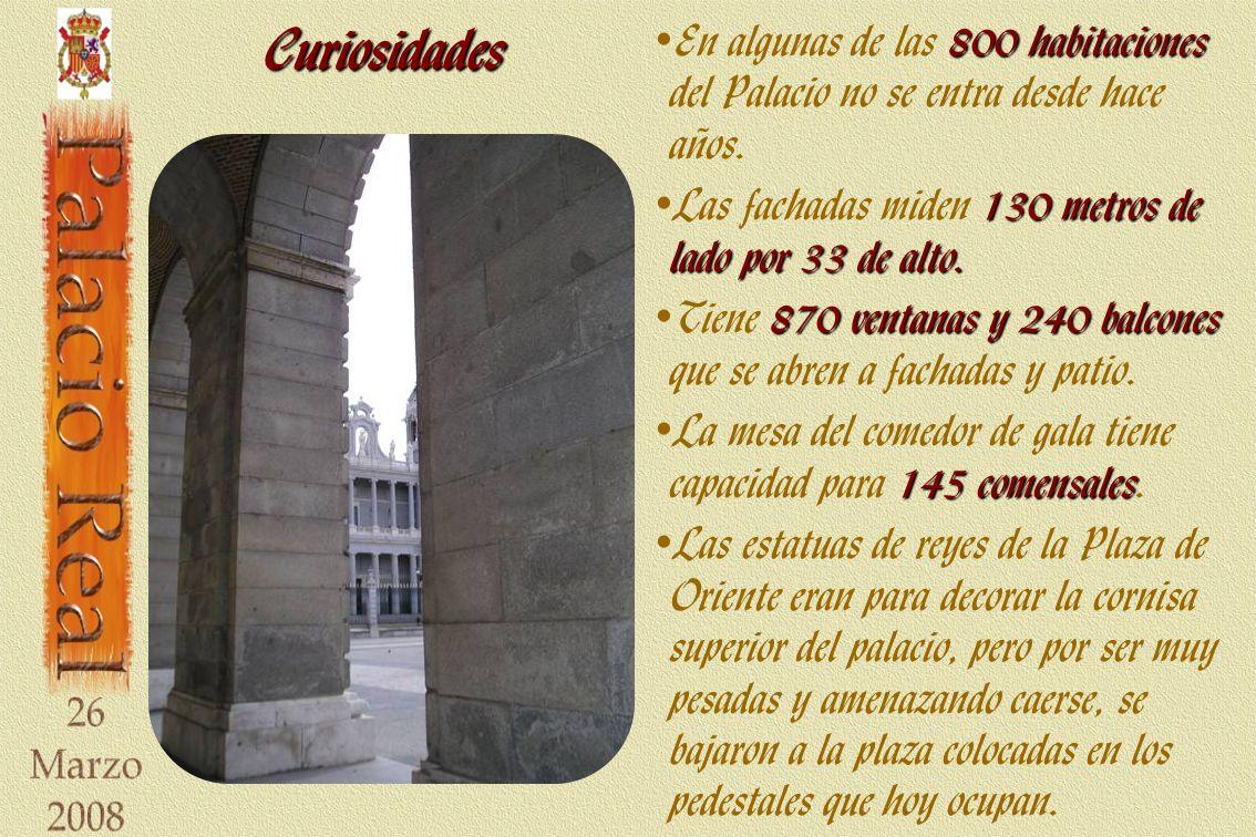 Curiosidades 800 habitaciones En algunas de las 800 habitaciones del Palacio no se entra desde hace años. 130 metros de lado por 33 de alto. Las facha