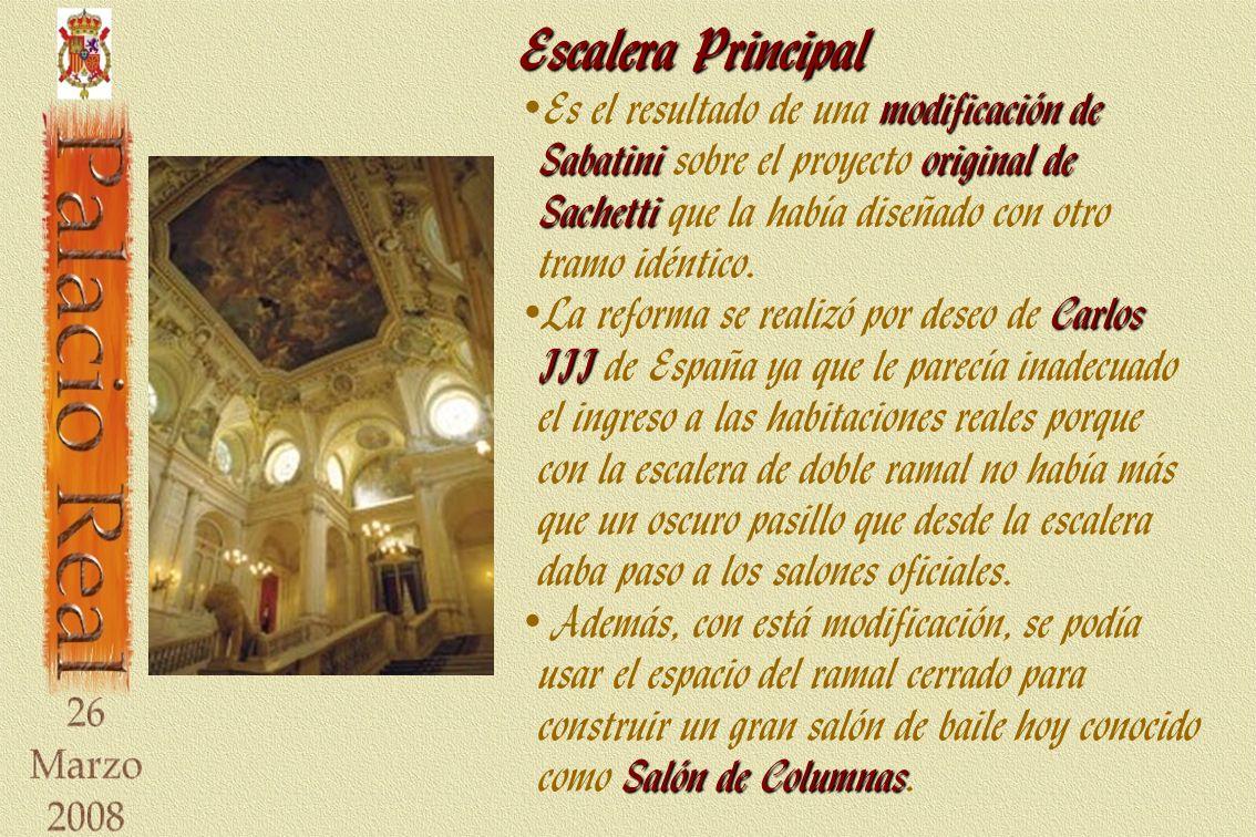 Escalera Principal Los escalones de la escalera, fabricados en mármol de San Pablo (Toledo), están labrados cada uno en una sola pieza de cinco metros de longitud y escasa altura teniendo, por tanto, un ascenso poco pronunciado.