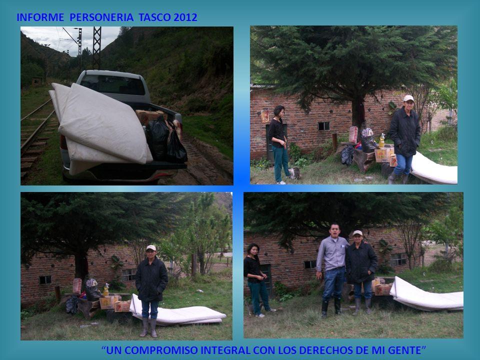 INFORME PERSONERIA TASCO 2012 UN COMPROMISO INTEGRAL CON LOS DERECHOS DE MI GENTE Tasco, Noviembre 15 de 2012 OFICIO CONJUNTO No.