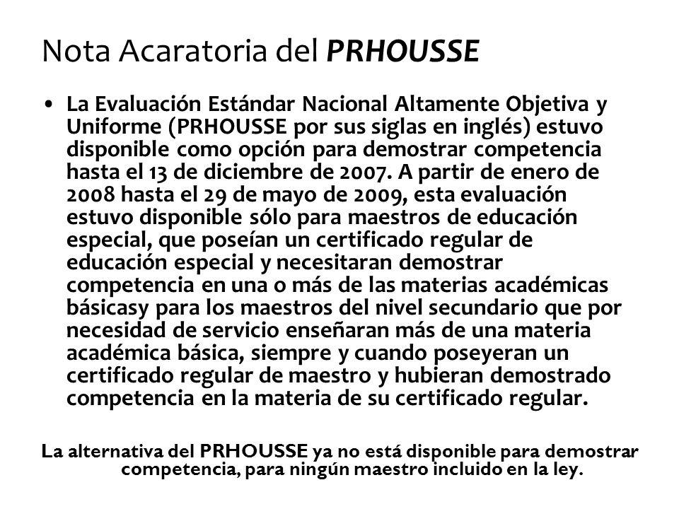 Nota Acaratoria del PRHOUSSE La Evaluación Estándar Nacional Altamente Objetiva y Uniforme (PRHOUSSE por sus siglas en inglés) estuvo disponible como