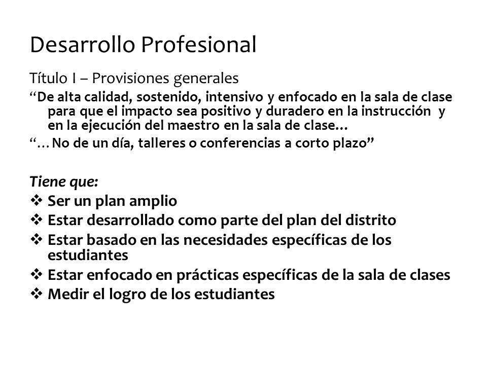 Título I – Provisiones generales De alta calidad, sostenido, intensivo y enfocado en la sala de clase para que el impacto sea positivo y duradero en l
