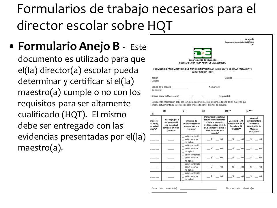 Formularios de trabajo necesarios para el director escolar sobre HQT Formulario Anejo B - Este documento es utilizado para que el(la) director(a) esco