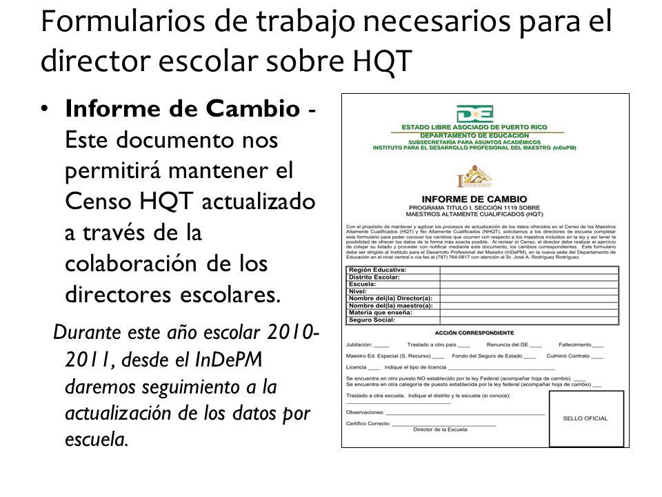 Formularios de trabajo necesarios para el director escolar sobre HQT Informe de Cambio - Este documento nos permitirá mantener el Censo HQT actualizad