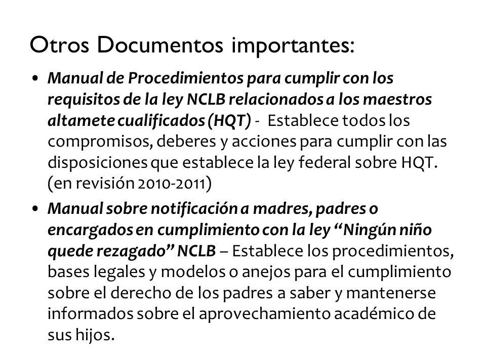 Otros Documentos importantes: Manual de Procedimientos para cumplir con los requisitos de la ley NCLB relacionados a los maestros altamete cualificado